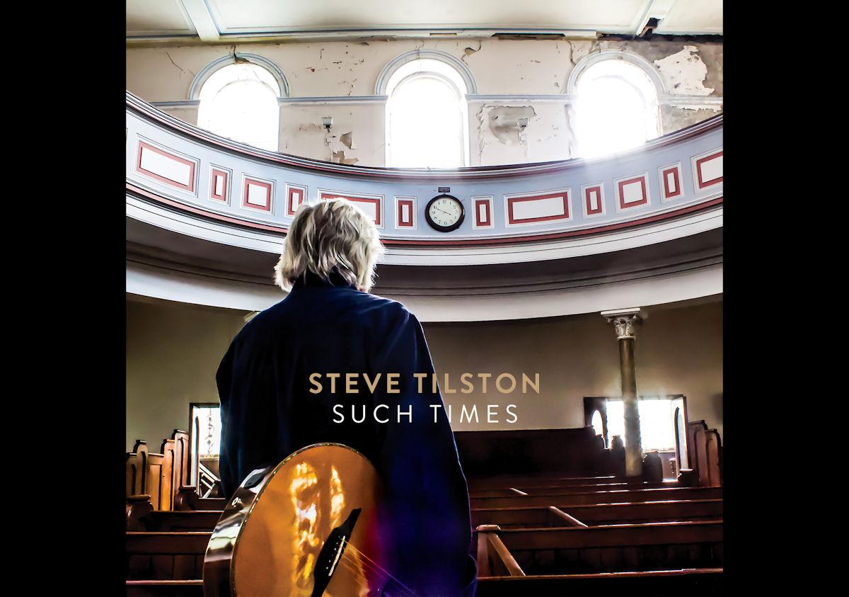 Steve Tilston Such Times
